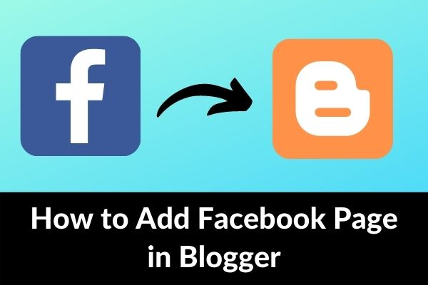 How to Add Facebook Page in Blogger – 2021