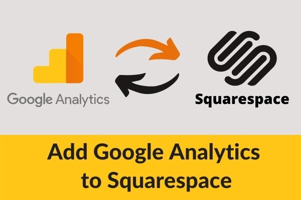How to Add Google Analytics to Squarespace in 2021
