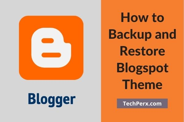 How to Backup and Restore Blogspot Theme - Template Blogger