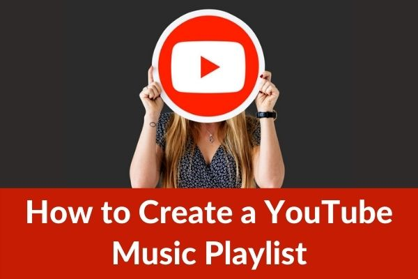 How to Create a YouTube Music Playlist on Mobile and Desktop