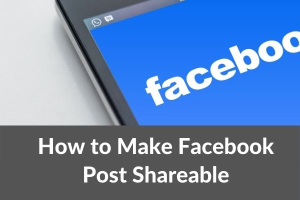 How to Make Facebook Post Shareable