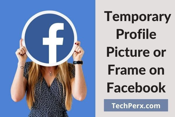 How to Set a Temporary Profile Picture on Facebook | Temporary Frame on Facebook